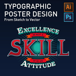 Typographic Poster Design – From Sketch to Vector