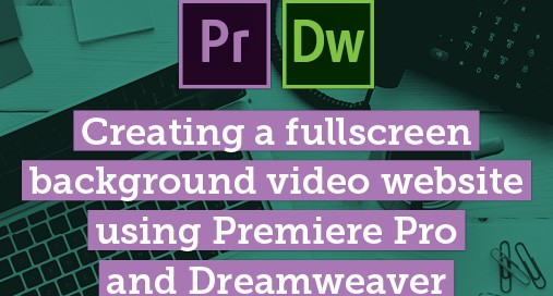 Create a Background Video for a Website Using Premiere Pro & Dreamweaver