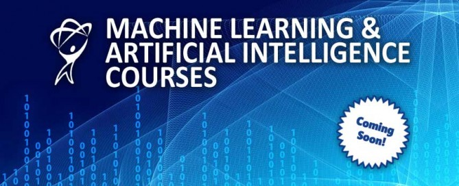 Machine Learning & Artificial Intelligence Courses coming soon