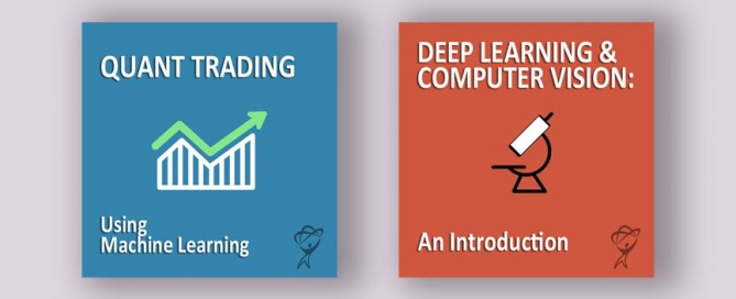Deep Learning & Computer Vision and Quant Trading Using Machine Learning Now Available