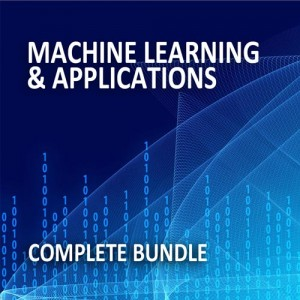 Machine Learning & Applications: Complete Bundle