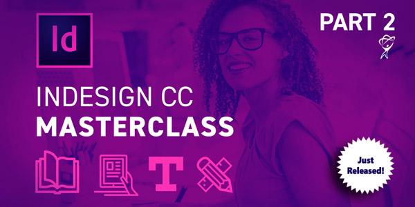InDesign CC Masterclass Part 2