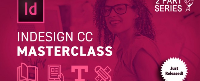 InDesign CC Masterclass 2 Part series