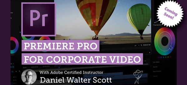 Premiere Pro for Corporate Video Coming Soon