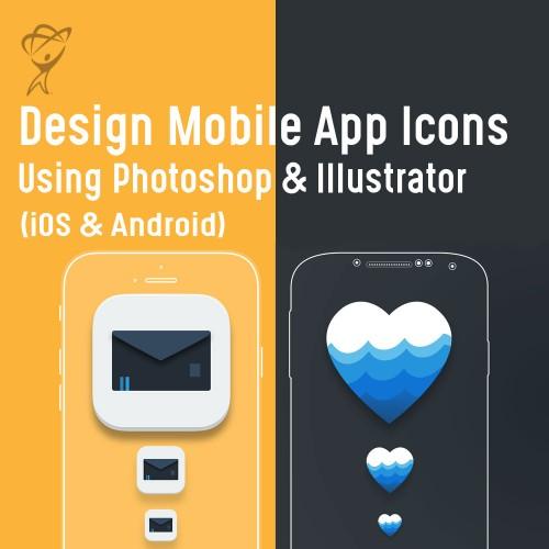 Design Mobile App Icons Using Photoshop & Illustrator