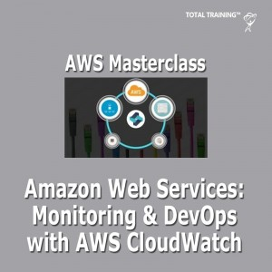 Amazon Web Services Monitoring & DevOps with AWS CloudWatch