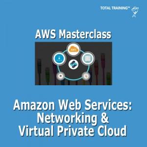 Amazon Web Services Networking & Virtual Private Cloud