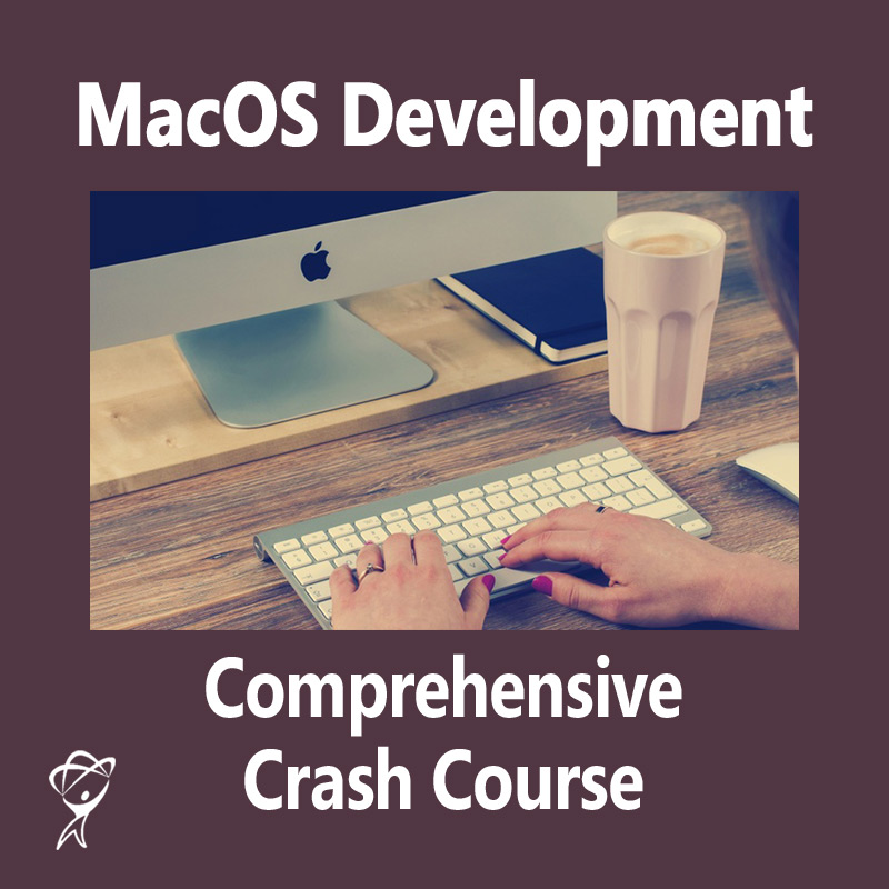 MacOS Development Comprehensive Crash Course