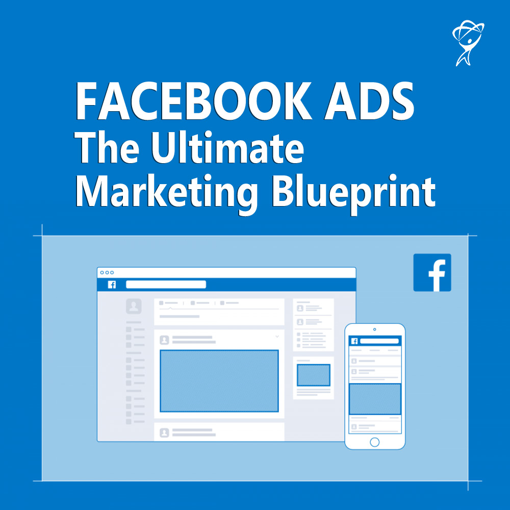 Facebook Ads The Ultimate Marketing Blueprint