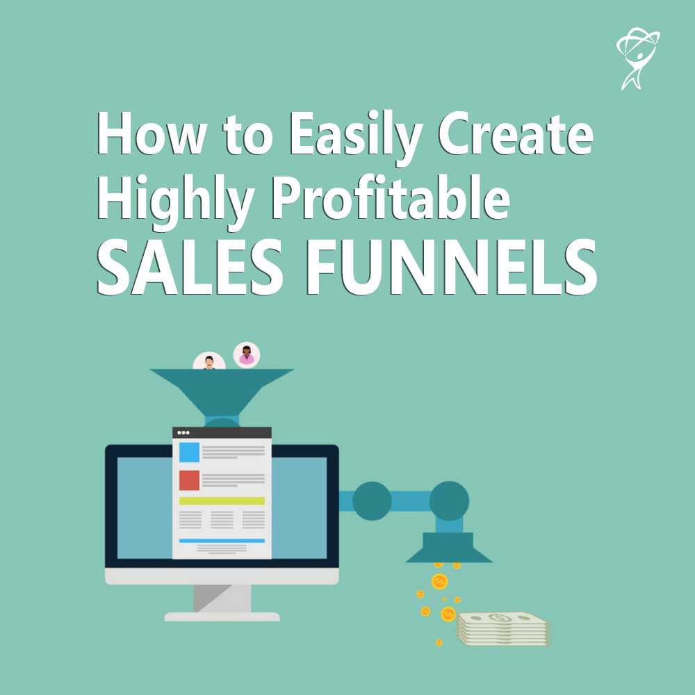 Easily Create Highly Profitable Sales Funnels
