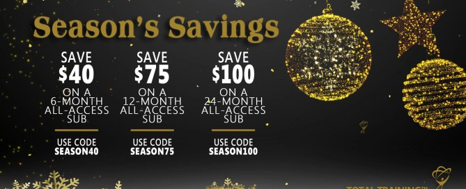 Save up to $100 at totaltraining.com with our Season's Savings promotion
