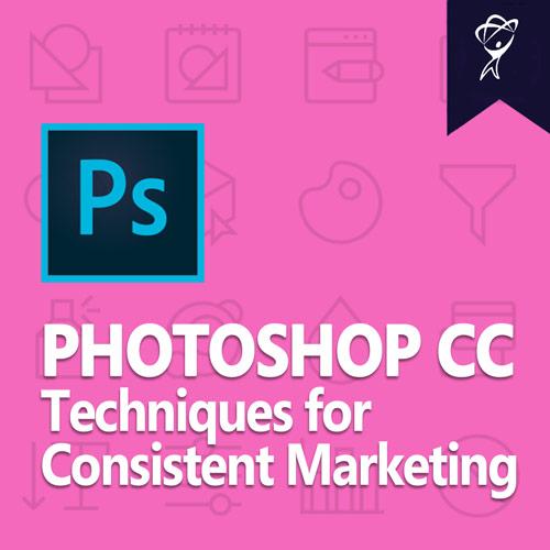 Photoshop CC Techniques for Consistent Marketing